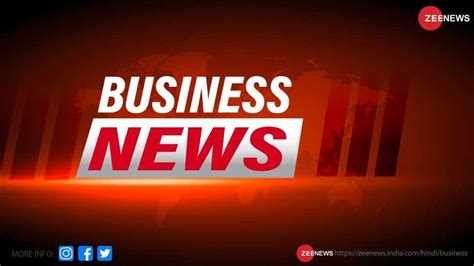 Live Update, Top Business news and share market update of