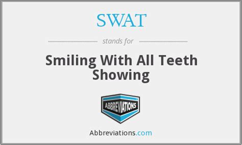 SWAT - Smiling With All Teeth Showing